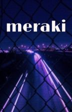 Meraki  by hypersomniac-