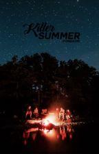 Killer Summer [Group Rp] by NeverIandsLostgirl