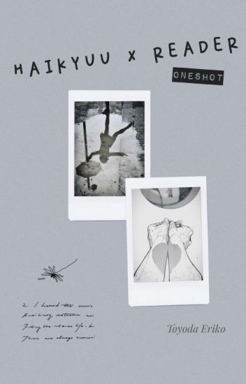 HAIKYUU ! X Reader Oneshot