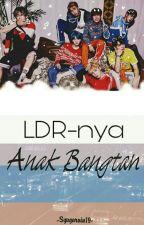 LDR-nya Anak BANGTAN by Lecxo19