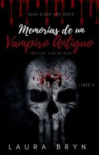 Memorias de un vampiro Antiguo (Saga: Blood and Death) Libro IV by LadyBryn