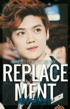 Replacement || luhan by desmadres