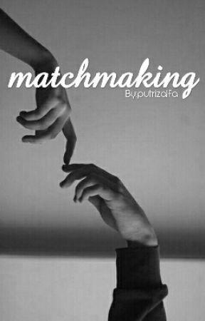 Matchmaking part 3