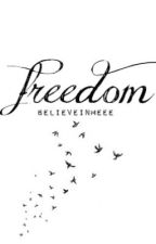 freedom by believeinmeee