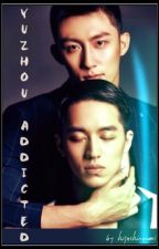 YuZhou Addicted by higashinoumi