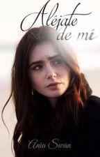 ALÉJATE DE MÍ (pausada) by brokenheartbitch