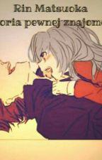 Rin Matsuoka - Historia Pewnej Znajomości  by Animereadero