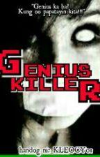 GENIUS KILLER by kleocy01