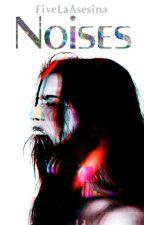 Noises by FiveLaAsesina
