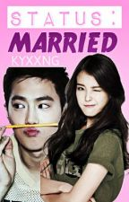 STATUS: MARRIED by kyxxng