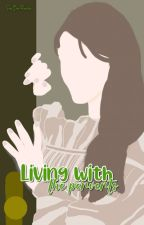 Living With The Perverts [ COMPLETED ] by meoonlightears