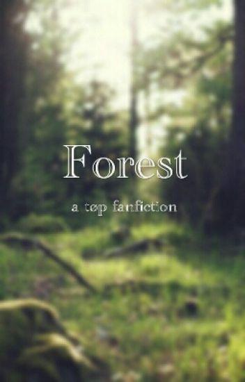 Forest (A TØP Fanfic)