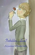 Forbidden...Love?  A Laurence X Reader Story by CGC1017