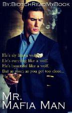 Mr. Mafia Man by BiotchReadMyBook
