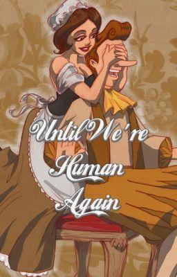Until Were Human Again