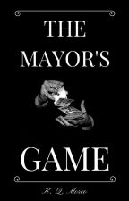 The Mayor's Game by miiss_interpreted