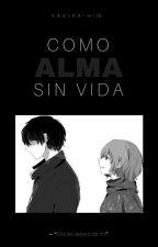 Como Alma Sin Vida | Kaneki x Touka | AU by Kakura-Him