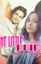 MY LITTLE BRIDE by dilla_ahmad5098