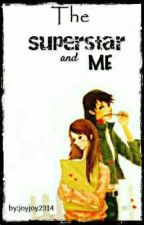 The Superstar And Me (Wattypad 2016) Published by joyjoy2314