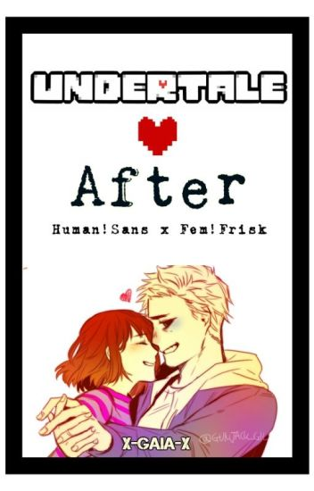 Undertale: After (Human!Sans XFem! Frisk) [Editando]