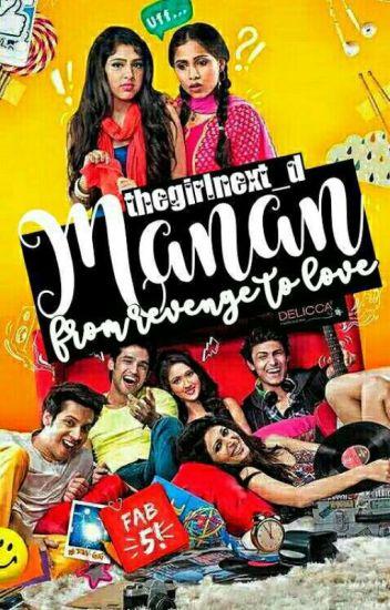 Manan ff : From Revenge To Love