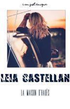 Leia Castellan Tome 3 La Maison D'Hadès [TERMINÉ] by I_Am_Just_Unique