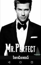 Mr.Perfect #wattys2017 by sahir_obsessed