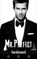 Mr.Perfect #wattys2017 by i_wish_he_were_mine