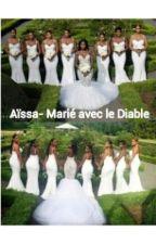 Aïssa -Mariée Avec Le Diable by annemaria987