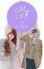 MY LIFE IN KOREA  by Yashanny