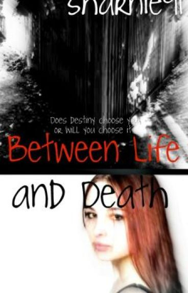 Between life and death by Sharnie91
