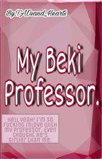 My Beki Professor. by TAOsand_Hearts