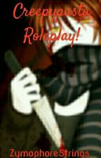 Creepypasta Roleplay! by ZymophoreStrings