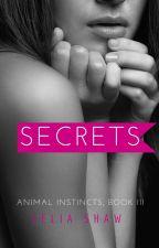 Secrets (Animal Instincts Book 3) by Lyana_S