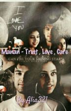 Manan ff - Trust Care Love {On Hold} by Alia321