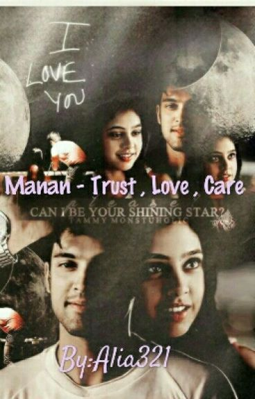 Manan ff - Trust Care Love {On Hold}
