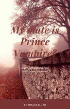 My Mate Is Prince Vampir? by intan51