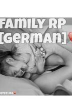 Family RP [German] ❤️ by everybook_onefeeling