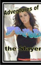 Adventures of Faith the Slayer by Leen_PhoenixRae