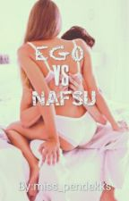 Ego VS Nafsu by miss_pendekks