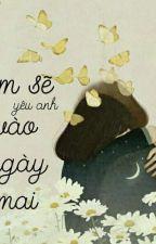 [Sư-Yết] Em Sẽ Yêu Anh Vào Ngày Mai - FULL by Leobaobeii