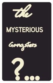 The MYSTERIOUS Gangsters by mslovelyS