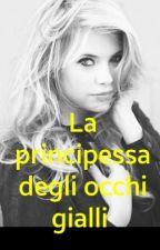 La Principessa Degli Occhi Gialli  by asmi003