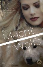 Die Macht des Wolfs - Wolfs-Reihe 2. by KimLNeal