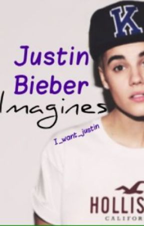 Justin Bieber Imagines by i_want_justin