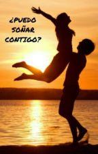 ¿PUEDO SOÑAR CONTIGO? by albiita6214