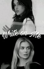 Write On Me |Camila Cabello & Tu| by CamrenIsRialxdxd
