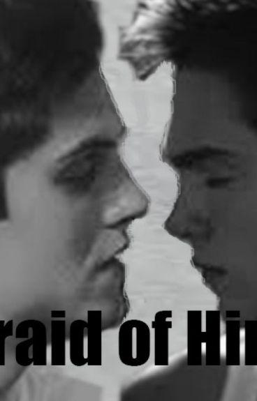 Afraid of Him //lisaac//