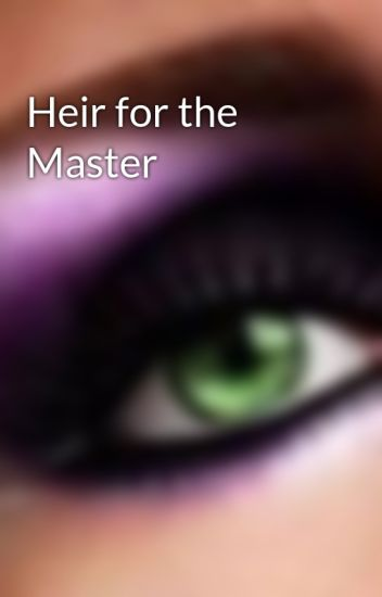 Heir for the Master
