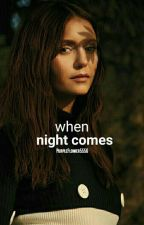 When Night Comes (Malia Tate) by PurpleFlower5556